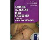 Szczegóły książki BADANIE FIZYKALNE JAMY BRZUSZNEJ...