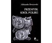 Szczegóły książki PRZEMYSŁ KRÓL POLSKI