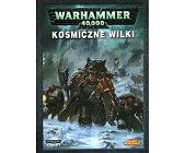 Szczegóły książki WARHAMMER 40000 - KOSMICZNE WILKI
