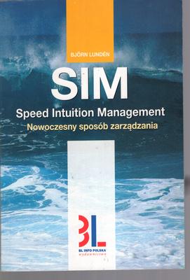 SIM - SPEED INTUITION MANAGEMENT. NOWOCZESNY SPOSÓB ZARZĄDZANIA