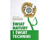 Szczegóły książki ŚWIAT NATURY I ŚWIAT TECHNIKI