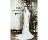 Szczegóły książki ELEANOR ROOSEVELT - MIĘDZY NAMIĘTNOŚCIĄ A POLITYKĄ