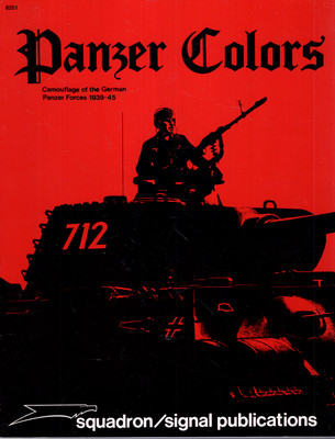 PANZER COLORS: CAMOUFLAGE OF THE GERMAN PANZER FORCES 1939-45