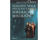 Szczegóły książki SZALONE NOCE! OSTATNIE CHWILE WIELKICH MISTRZÓW