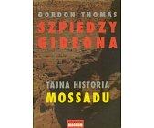 Szczegóły książki SZPIEDZY GIDEONA - TAJNA HISTORIA MOSSADU