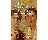 Szczegóły książki ITALIA ANTYCZNA - KOLEBKA CYWILIZACJI ŚRÓDZIEMNOMORSKIEJ
