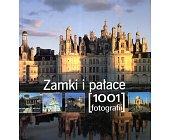 Szczegóły książki ZAMKI I PAŁACE - 1001 FOTOGRAFII