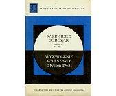 Szczegóły książki WYZWOLENIE WARSZAWY - STYCZEŃ 1945 R.
