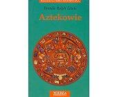 Szczegóły książki AZTEKOWIE