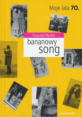 BANANOWY SONG. MOJE LATA 70.