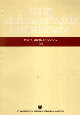 ACTA UNIVERSITATIS LODZIENSIS - FOLIA ARCHEOLOGICA 22