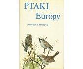 Szczegóły książki PTAKI EUROPY - PRZEWODNIK TERENOWY