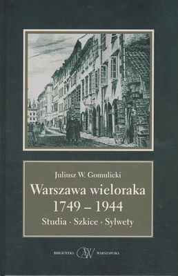 WARSZAWA WIELORAKA 1749-1944