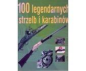 Szczegóły książki 100 LEGENDARNYCH STRZELB I KARABINÓW