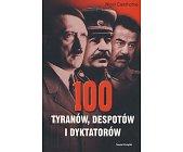Szczegóły książki 100 TYRANÓW, DESPOTÓW I DYKTATORÓW