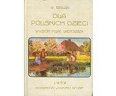 Szczegóły książki DLA POLSKICH DZIECI - WYBÓR PISM WIERSZEM