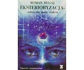 Szczegóły książki EKSTERIORYZACJA - ISTNIENIE POZA CIAŁEM