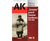 """Szczegóły książki """"SZCZĘSNY"""" GENERAŁ STANISŁAW KAROLKIEWICZ 1918-2000"""