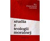 Szczegóły książki STUDIA Z TEOLOGII MORALNEJ