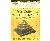 Szczegóły książki TAJEMNICA WIELKIEJ PIRAMIDY ROZWIĄZANA