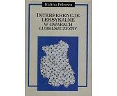 Szczegóły książki INTERFERENCJE LEKSYKALNE W GWARACH LUBELSZCZYZNY