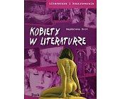 Szczegóły książki KOBIETY W LITERATURZE