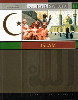 RELIGIE ŚWIATA - TOM III - ISLAM