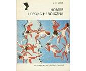 Szczegóły książki HOMER I EPOKA HEROICZNA (SERIA NEFRETETE: ARCHEOLOGIA)