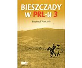 Szczegóły książki BIESZCZADY W PRL - U 3