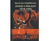 Szczegóły książki ŻYDZI I POLACY 1918 - 1955