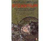 Szczegóły książki BYZANTIUM: THE SURPRISING LIFE OF A MEDIEVAL EMPIRE