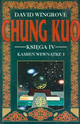 CHUNG KUO - KSIĘGA IV - KAMIEŃ WEWNĄTRZ (2 TOMY)