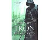 Szczegóły książki TRON PÓŁKSIĘŻYCA