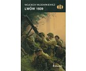 Szczegóły książki LWÓW 1939 (HISTORYCZNE BITWY)