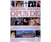 Szczegóły książki SEKRETNA HISTORIA OPUS DEI