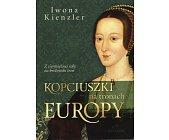 Szczegóły książki KOPCIUSZKI NA TRONACH EUROPY