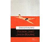 Szczegóły książki POLSKA JAKO JASON BOURNE