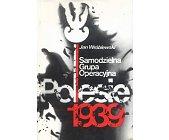 Szczegóły książki SAMODZIELNA GRUPA OPERACYJNA POLESIE 1939