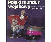 Szczegóły książki POLSKI MUNDUR WOJSKOWY