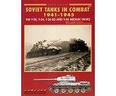 Szczegóły książki SOVIET TANKS IN COMBAT 1941-1945 (ARMOR AT WAR SERIES 7011)