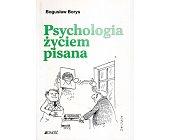 Szczegóły książki PSYCHOLOGIA ŻYCIEM PISANA