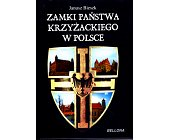 Szczegóły książki ZAMKI PAŃSTWA KRZYŻACKIEGO W POLSCE
