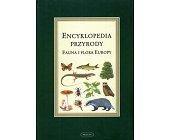 Szczegóły książki ENCYKLOPEDIA PRZYRODY: FAUNA I FLORA EUROPY