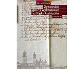 Szczegóły książki ŻYDOWSKIE GMINY WYZNANIOWE NA ŚLĄSKU AUSTRIACKIM (1742-1918)