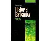 Szczegóły książki HISTORIA BAŁKANÓW. WIEK XX