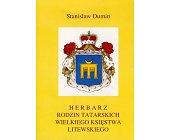 Szczegóły książki HERBARZ RODZIN TATARSKICH WIELKIEGO KSIĘSTWA LITEWSKIEGO