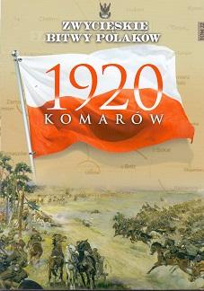 KOMARÓW 1920 (ZWYCIĘSKIE BITWY POLAKÓW, TOM 22)