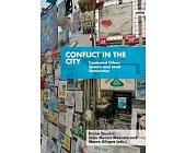 Szczegóły książki CONFLICT IN THE CITY: CONTESTED URBAN SPACES AND LOCAL DEMOCRACY