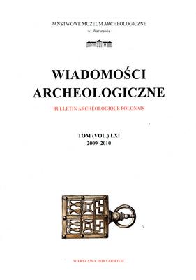 WIADOMOŚCI ARCHEOLOGICZNE - TOM 61
