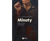 Szczegóły książki MINUTY. REPORTAŻE O STAROŚCI